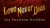 Love Never Dies Ticket Giveaway