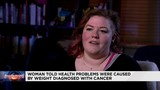 Woman says cancer went undiagnosed because she is overweight