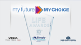Watch My Future, My Choice LIFE Awards