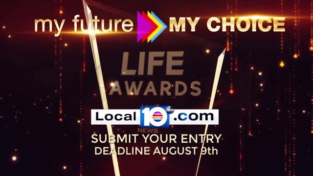 Nominate a local hero for Local 10's 'My Future, My Choice' LIFE Awards